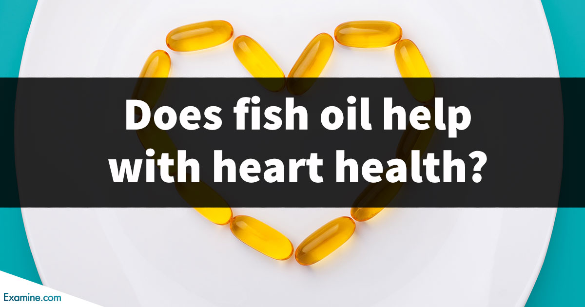 Does fish oil actually help heart health for Dangers of fish oil