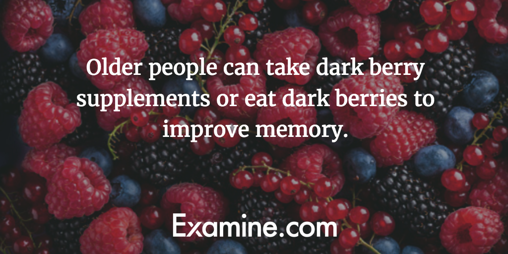 Older people can take dark berry supplements or eat dark berries to improve memory